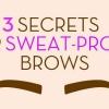 3 secretos para cejas a prueba de sudor