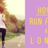 Cómo correr más rápido y más largo